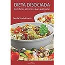 Dieta disociada: Combinar alimentos para adelgazar (Spanish Edition)