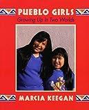 Pueblo Girls, Marcia Keegan, 1574160206