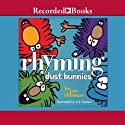 Rhyming Dust Bunnies Audiobook by Jan Thomas Narrated by L. J. Ganser