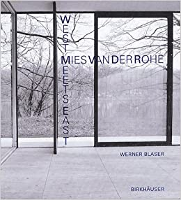 Mies Van Der Rohe Design Philosophy.Mies Van Der Rohe West Meets East German And English Edition