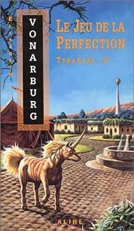 Tyranaël, tome 2 : Le jeu de la perfection par Élisabeth Vonarburg