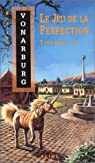 Tyranaël, tome 2 : Le jeu de la perfection par Vonarburg