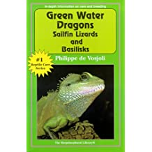 Green Water Dragons, Sailfin Lizards and Basilisks