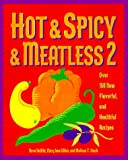 img - for Hot & Spicy & Meatless 2: Over 150 New Flavorful and Healthful Recipes book / textbook / text book