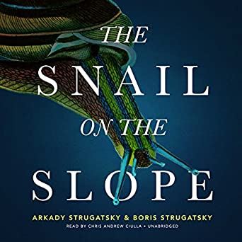 The Snail on the Slope by Arkady & Boris Strugatsky