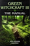 Green Witchcraft: The Manual v.3: The Manual Vol 3