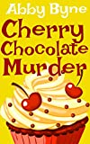 Cherry Chocolate Murder: Killer Cupcakes (Book Two) (Killer Cupcake Culinary Cozies 2) by  Abby Byne in stock, buy online here