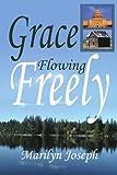 Grace Flowing Freely, Marilyn Joseph, 1420825828