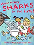 How Many Sharks in the Bath?, Bill Gillham, 184507288X