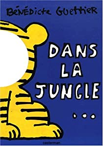 Dans la jungle... par Guettier