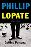 Getting Personal, Phillip Lopate, 0465041736