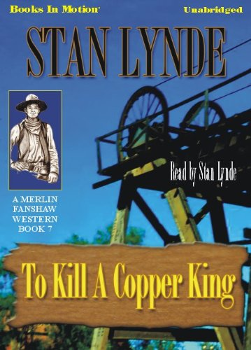 Download To Kill A Copper King by Stan Lynde (Merlin Fanshaw Series, Book 7) from Books In Motion.com pdf epub