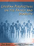 img - for Lifespan Perspectives on the Family and Disability book / textbook / text book