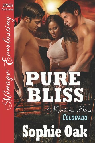 Pure Bliss [Nights in Bliss, Colorado 6] (Siren Publishing Menage Everlasting) (Nights in Bliss, Colorado, Menage Everlasting) by Brand: Siren Publishing, Inc.