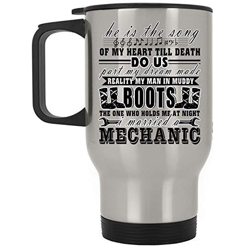(I Married A Mechanic Mug, Cool Mechanic's Wife Travel Mug, He Is The Song Of My Heart Part My Dream Mug, Great For Travel Or Camping (Travel Mug -)