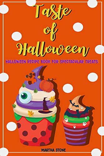 Taste of Halloween: Halloween Recipe Book for Spectacular Treats]()