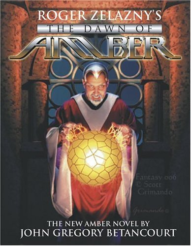 Read Online The Dawn of Amber: Roger Zelazny's Dawn of Amber (New Amber Trilogy) (Bk. 1) ebook