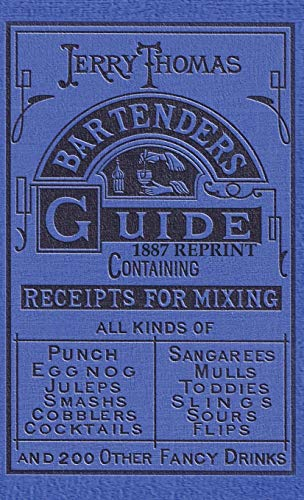 Jerry Thomas Bartenders Guide 1887 Reprint by Jerry Thomas