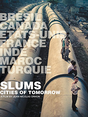 Slums: Cities of Tomorrow -