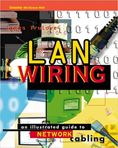lan wiring: an illustrated guide to network cabling: james trulove:  9780070653023: amazon com: books