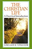 The Christian Life, Sinclair B. Ferguson, 0851515169