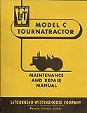 Model C Tournatractor (Maintenence and Repair Manual)