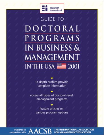 Guide to Doctoral Programs in Business & Management in the USA - 2001 Edition