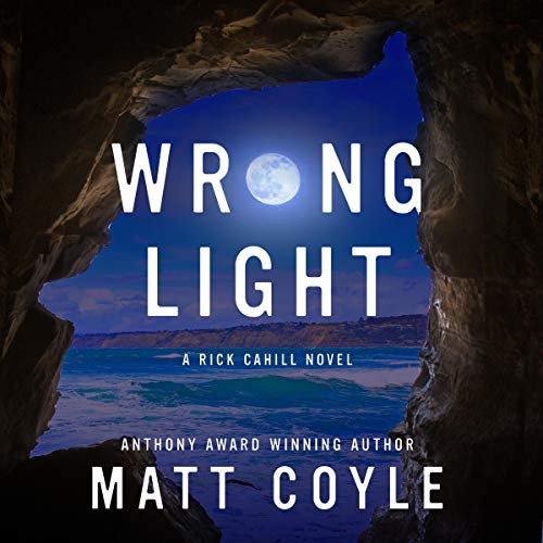 Wrong Light: The Rick Cahill Series