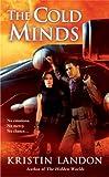 The Cold Minds, Kristin Landon, 044101609X