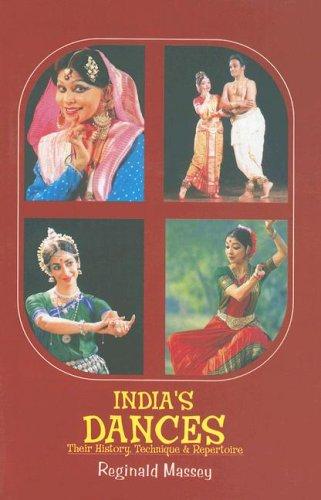 India's Dances: Their History, Technique & Repertoire