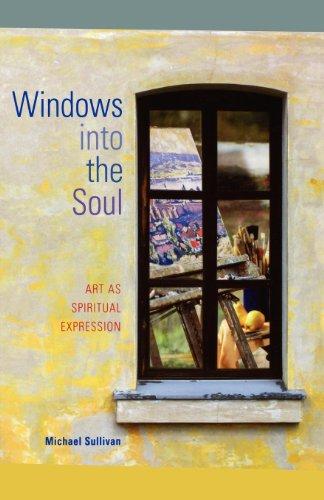 Windows into the Soul: Art as Spiritual Expression por Michael Sullivan