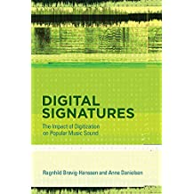 Digital Signatures: The Impact of Digitization on Popular Music Sound (MIT Press)