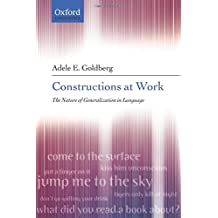 Constructions at Work: The nature of generalization in language