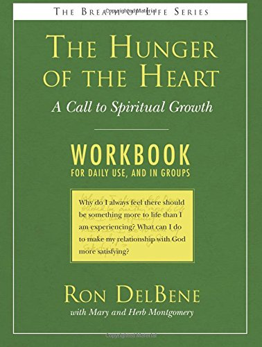 Read Online The Hunger of the Heart: A Workbook: A Call to Spiritual Growth: A Daily Workbook for Use in Groups (Breath of Life) ebook