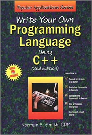 Write Your Own Programming Language Using C++ (Popular Applications Series) Subsequent Edition