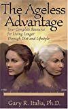 The Ageless Advantage, Gary R. Italia, 0974881732