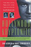 Image of Hollywood Kryptonite: The Bulldog, the Lady, and the Death of Superman