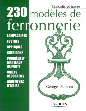 230 modèles de ferronnerie : Gabarits et tracés