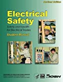Electrical Safety: Safety and Health for electrical trades (student Manual )