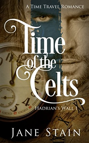 Time of the Celts: A Time Travel Romance (Hadrian's Wall)