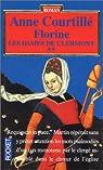 Les dames de Clermont, tome 2 : Florine par Anne Courtillé