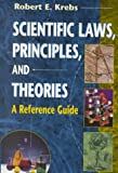 Scientific Laws, Principles, and Theories: A Reference Guide