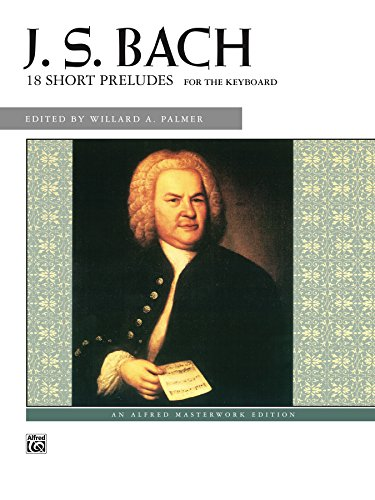 18 Short Preludes for the Keyboard (Alfred Masterwork Edition)