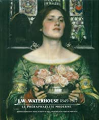 J.W. Waterhouse (1849-1917) par Elizabeth Prettejohn