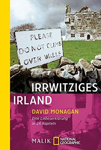 Irrwitziges Irland: Eine Liebeserklärung in 26 Kapiteln (National Geographic Taschenbuch, Band 40295)