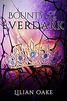 Bounty of the Everdark by [Oake, Lilian]