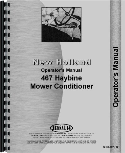 New Holland 467 Haybine Operators Manual