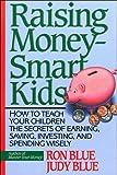 Raising Money-Smart Kids, Ron Blue and Judy Blue, 0840731957