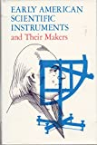 Early Americans Scientific Instruments and Their Makers, Silvio A. Bedini, 0910845301