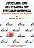 Police Analysis and Planning for Vehicular Bombings: Prevention, Defense, and Response